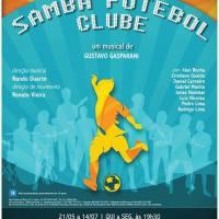 """Entre Rio de Janeiro e Juiz de Fora (MG) tem teatro musical e festival de dança contemporânea: """"Samba Futebol Clube"""" + Festival CAUSA"""